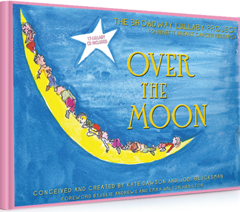 Over the Moon The Broadway Lullaby Project