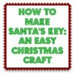How to Make Santa's Key – an easy Christmas craft