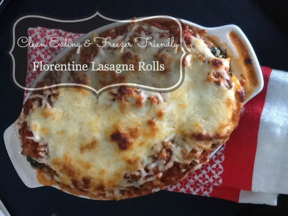 Florentine Lasagna Rolls Clean Eating and Freezer Friendly