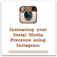 Increasing Your Social Media Presence: Instagram