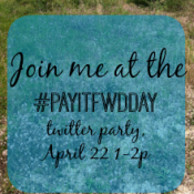 Join me at the #PayItFwdDay Twitter Party 4/22 #ad