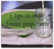 3 Tips to Make Dinner Prep Easier #UnstoppableMoms #ad