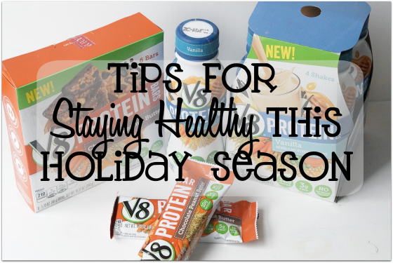 Tips for Staying Healthy During Holiday Season #LoveV8Protein #ad