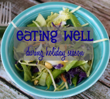 3 Tips for Eating Well During the Holidays