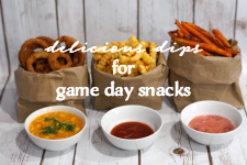 Delicious Dipping Sauces for Game Day Snacks