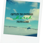 Capture the Everyday: March Photo a Day