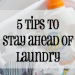 5 Tips to Stay Ahead of Laundry