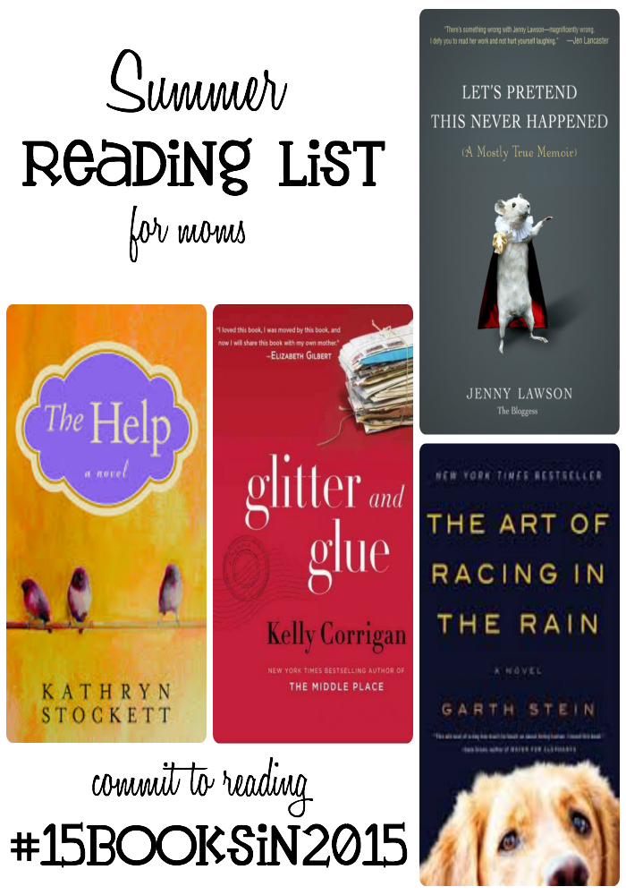 I've come up with the perfect Summer Reading List for Moms. Join me as I read #15BooksIn2015 #BookClub #LetsRead