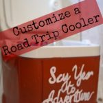 Make This: A Personalized Cooler {Perfect for Road Trips}