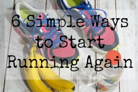 6 Simple Ways to Start Running Again