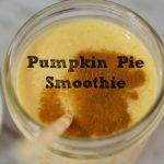 Quick and Delicious: Pumpkin Pie Smoothie