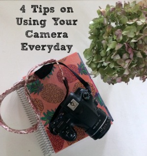 4 Tips on Using Your Camera Everyday