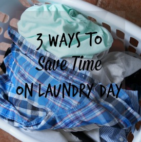 3 Ways to Save Time on Laundry Day