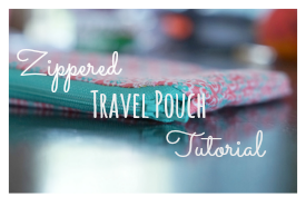 Travel Essentials:: How to Sew a Zippered Travel Pouch