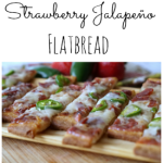 Strawberry Jalapeno Flatbread