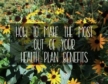 Making the most out of your health plan is easier than you think! Check out these tips to ensure you're not leaving any health plan benefits unused. #ad