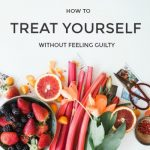 How to Treat Yourself Without Feeling Guilty
