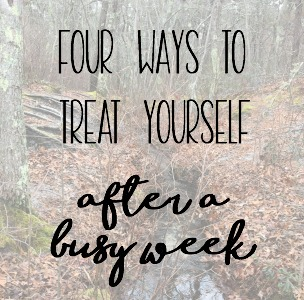 If you are a busy mom, it is important to take time to treat yourself. Today, I am sharing four ways to treat yourself after a busy week.