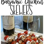 Balsamic Grilled Chicken Skewers