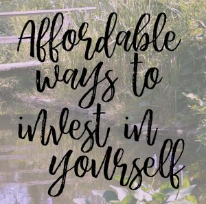 Affordable Ways to Invest in Yourself