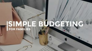 Simple Budgeting Tips for Families